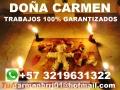 DOÑA CARMEN TRABAJOS GARANTIZADOS +57 3219631322 consultas inmediatas trabajos reales