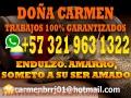 RETORNO DE PAREJAS,AMARRES DE POR VIDA O TEMPORALES MAESTRA CARMEN +573219631322 CONSULTAS