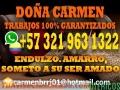 MAESTRA CARMEN TRABAJOS DE BRUJERIA GARANTIZADOS +573219631322