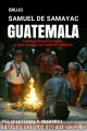 BRUJO DE GUATEMALA SAMUEL DE SAMAYAC EL CAMINANTE DE LOS CEMENTERIOS 0050248699861