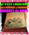 Amarres!MONJE NEGRO!!  TE REGRESO! A TU HOMBRE ENAMORADO Y SOMETIDO A