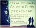 Detective Privado Sal de la Duda (787)452-0963