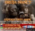 BRUJA NANCY, EXPERTA AMARRES DE AMOR, RETORNO DE PAREJAS, CONSULTAS GRATIS