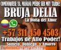 BRUJA VIDENTE DELIA+57 3114504503 TRABAJOS EFECTIVOS SOMETO AMARRO DOBLEGO Y DOMINO