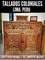 Muebles TALLADOS colonial. Lima Perú sudamerica
