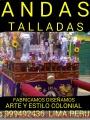 ANDAS TALLADAS COLONIALES  EXCLUSIVAS  A PEDIDO