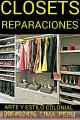 REPARACION Y FABRICACIÓN DE CLOSETS EXCLUSIVOS
