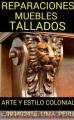 TALLADOS Y LAQUEADOS WHITE  WASH ENVEJECIDO FINOS EXCLUSIVOS