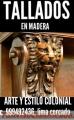 TALLADOS EN MADERA ESCULTURAS Y MUEBLES CERCADO DE LIMA