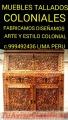 Bargueños COLONIALES PERUANOS Y MUEBLES TALLADOS