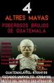 BRUJOS DE GUATEMALA 4 ALTARES MAYAS 0050247894199