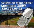 Quiere reemplazar la Metal Halide? 385W
