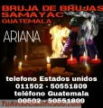 Ariana bruja de brujas de samayac guatemala  (00502) 50551809