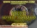 Vidente javier grisales  experto en magia negra  +57 3182283872