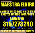 TRABAJOS EFECTIVOS CON LA MAESTRA ELVIRA +57 3157273240 LLAMA YA
