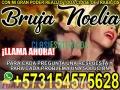 BRUJA REALISTA Y EXPERTA EN TEMAS DE AMOR COMUNÍQUESE 3154575628