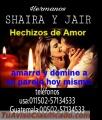 RECUPERA A TU PAREJA HOY MISMO... SHAIRA Y JAIR (00502) 57134533