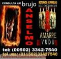 BRUJO ANSELMO, RETORNO Y DOBLEGO TU PAREJA A TU VOLUNTAD (00502) 33427540