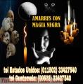 AMARRES Y HECHIZOS CON MAGIA NEGRA (00502) 33427540