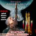 BRUJO ANSELMO, SALUD, DINERO, AMOR Y SUERTE (00502) 33427540
