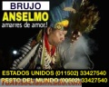 BRUJO ANSELMO, ESPECIALISTA EN AMARRES DE AMOR (00502) 33427540