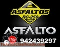 SUPER VENTA DE ASFALTO RC-250, ADITIVO DE CALIDAD A-1.