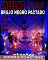 BRUJO PACTADO  ANSELMO TRABAJOS DE MAGIA NEGRA 00502 – 33427540