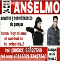 SOMETO Y DOBLEGO A TU SER AMADO,  PODEROSO MAESTRO ANSELMO (00502) 33427540
