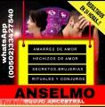 PACTOS Y RITUALES PARA AMARRES DE AMOR BRUJO ANSELMO (00502) 33427540