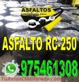 VENTA DE ASFALTO RC-250 , EMULSION LENTA ,ALQUITRAN , BREA SOLIDA,