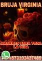 BRUJA VIDENTE VIRGINIA AMARRES PARA TODA LA VIDA +573103437489