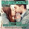 """CONSEJEROS DEL AMOR """"BRUJOS MAYAS"""" (00502)50552695-(00502)46920936"""
