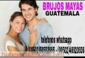 """""""BRUJOS MAYAS"""" EL AMOR NO TE SERA INDIFERENTE.:(00502)50552695-(00502)46920936"""