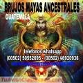 """""""BRUJOS MAYAS""""HEREDEROS DE TODOS LOS""""SECRETOS OCULTOS""""(00502)50552695"""