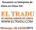 INTéRPRETE EN CHINA chino espanol en Guangzhou/canton/China Intérprete traducto