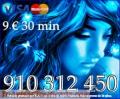 ¡¡OFERTAS EXCLUSIVAS VIDENCIA Y TAROT VISA desde 5 € 15 min. 9€ 30min  910 312 450 !!