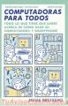 Libro: Computadoras para todos Quinta Edición