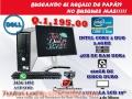 COMPUTAORA DELL BARATA EN OFERTA! 4GB DE RAM Y 160GB DE DISCO DRUO