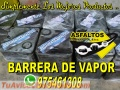 VENTA DE BARRERA DE VAPOR , PEGAMENTO ASFALTICO X LATAS DE 5 GALONES , CILINDROS 55 GLNS
