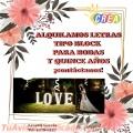 ALQUILER DE LETRAS TIPO BLOCK PARA BODAS Y QUINCE AÑOS. OFERTA!!