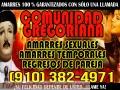 AMARRES DE AMOR ¿NECESITAS AYUDA EN EL AMOR? LLAMA YA COMUNIDAD GREGORIANA (910) 382 4971