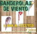 BANDEROLAS DE VIENTO Y MAS LLAMA AL:42337859