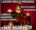 GUIA ESPIRITUAL BRUJO CURANDERO LAZARO SAMAYAC +502 45384979