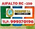 OFERTA DE ASFALTO RC-250, MC-30, EMULSIONES ASFALTICAS STOCK PERMANENTE
