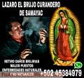 BRUJO CURANDERO INDIGENA DE LAS ENTRAÑAS DE SAMAYAC GUATEMALA LAZARO +502 45384979