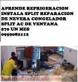 CURSO DE REFRIGERCION  $70 UN MES   INSTALACION DE SPLIT REPARACION  MANTENIMIENTO DE NEVE
