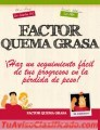 El Factor Quema Grasa, para Bajar de Peso de manera Efectiva y Natural.