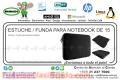 ESTUCHE / FUNDA PARA NOTEBOOK DE 15