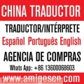 Interprete/Traductor de Espanol Chino Ingles de Canton(guangzhou) foshan china