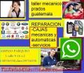 RECONTRUCCION DE CARRO MECANICO y automático EN GUATEMALA LLAMANDO AHORA AL 59716550
